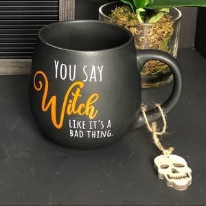 Other - NEW You say witch like it's a bad thing black mug